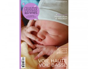 GRANDIR AUTREMENT Le Magazine des Parents Nature - N°63 Mars-Avril 2017