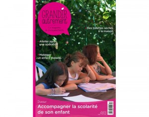 GRANDIR AUTREMENT Le Magazine des Parents Nature - N°72 Septembre-Octobre 2018